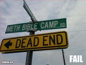 Meth Bible Camp. Dead End.