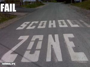 Scohol Zone. Someone needs to go back there and learn to spell