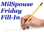 MilSpouse Friday Fill-In
